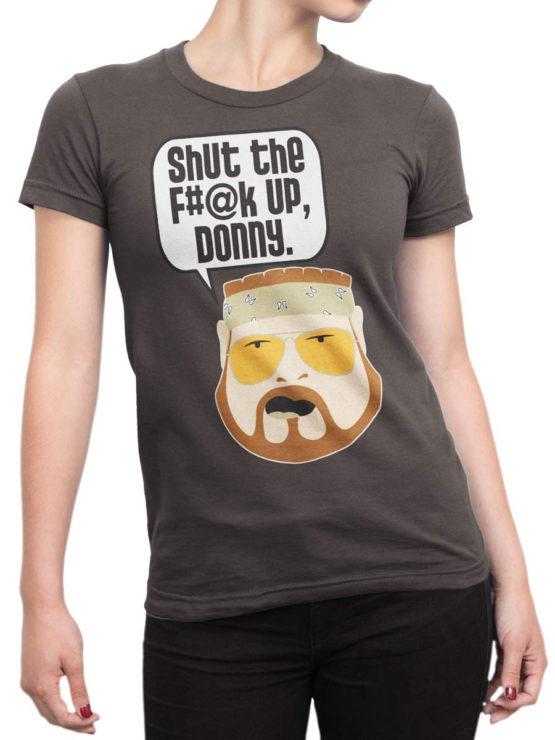 0627 Big Lebowski T Shirt Shut Up Donny Front Woman